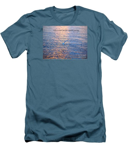 Men's T-Shirt (Slim Fit) featuring the photograph Life Is A Test Run For A Greater Journey by Susan  Dimitrakopoulos