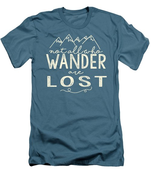 Not All Who Wander Men's T-Shirt (Slim Fit) by Heather Applegate