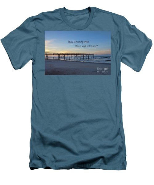 Nothing Better Than A Week At The Beach Men's T-Shirt (Athletic Fit)