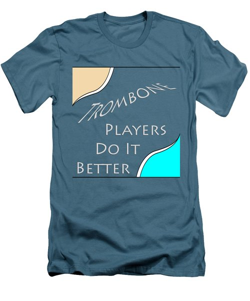 Trombone Players Do It Better 5651.02 Men's T-Shirt (Slim Fit) by M K  Miller