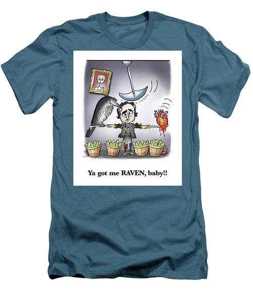 Ya Got Me Raven Men's T-Shirt (Athletic Fit)