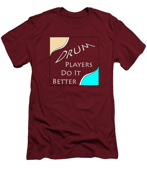 Drum Players Do It Better 5649.02 Men's T-Shirt (Slim Fit) by M K  Miller