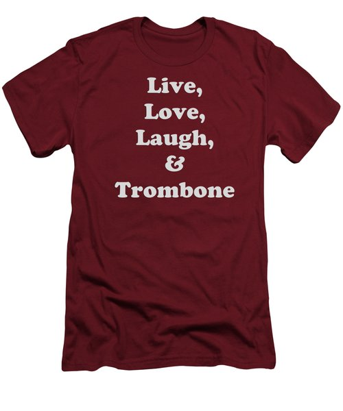 Live Love Laugh And Trombone 5607.02 Men's T-Shirt (Slim Fit) by M K  Miller