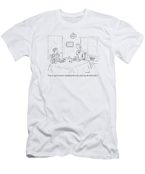 I Say It's Government Mandated Broccoli Men's T-Shirt (Athletic Fit)