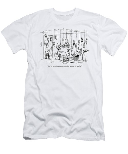 Did We Mention That We Spent Last Summer In Maine? Men's T-Shirt (Athletic Fit)