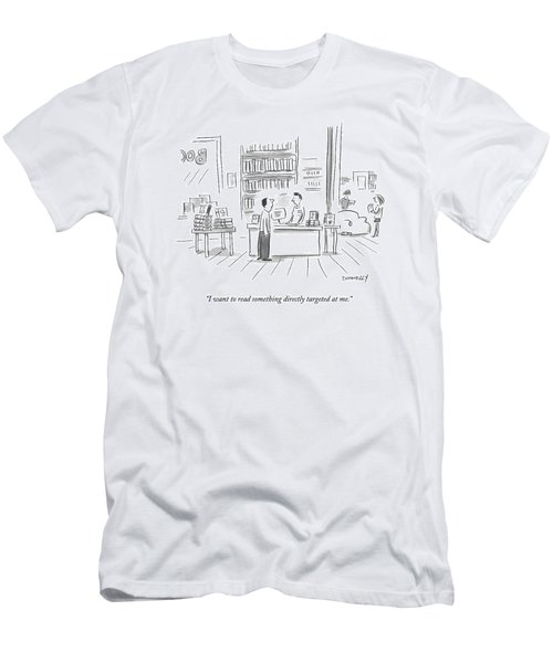 I Want To Read Something Directly Targeted At Me Men's T-Shirt (Athletic Fit)
