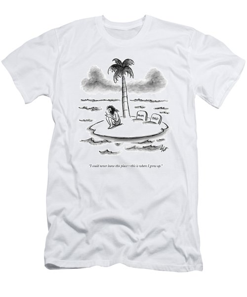 I Could Never Leave This Place - This Is Where Men's T-Shirt (Athletic Fit)