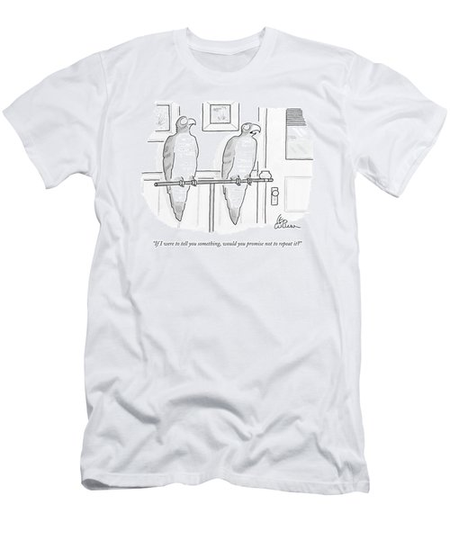 If I Were To Tell You Something Men's T-Shirt (Athletic Fit)