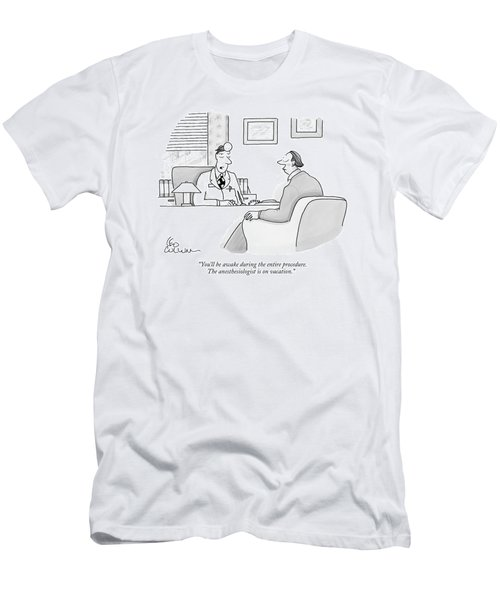 You'll Be Awake During The Entire Procedure Men's T-Shirt (Athletic Fit)