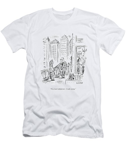 I'm A Local Craftsperson - I Make Money Men's T-Shirt (Athletic Fit)