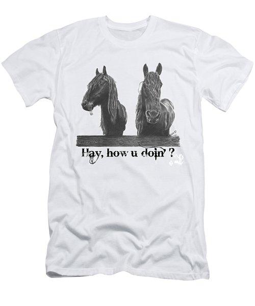 Hay How U Doin Men's T-Shirt (Athletic Fit)