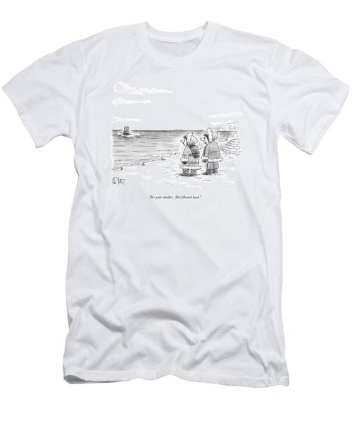 It's Your Mother.  She's Floated Back Men's T-Shirt (Athletic Fit)