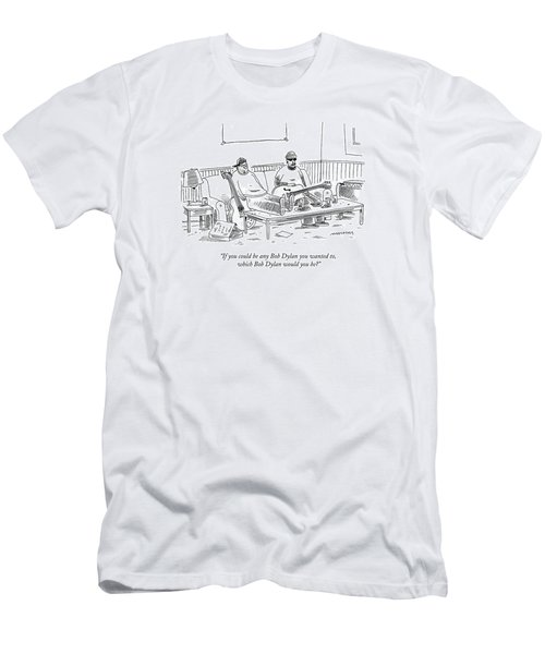 If You Could Be Any Bob Dylan Men's T-Shirt (Athletic Fit)