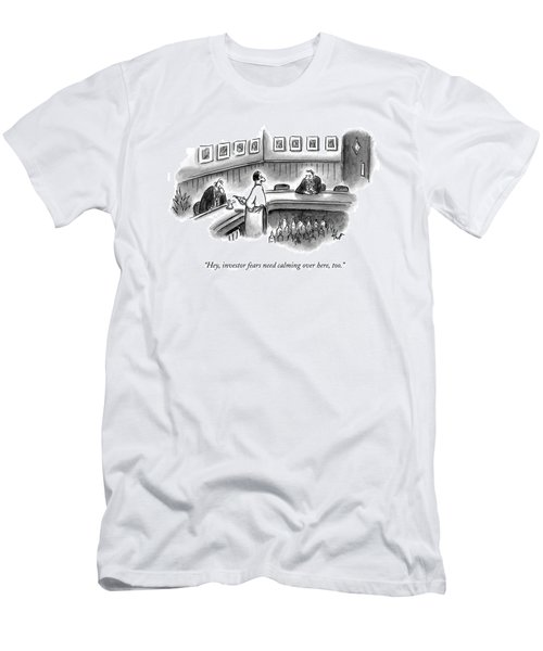 Hey, Investor Fears Need Calming Over Here, Too Men's T-Shirt (Athletic Fit)