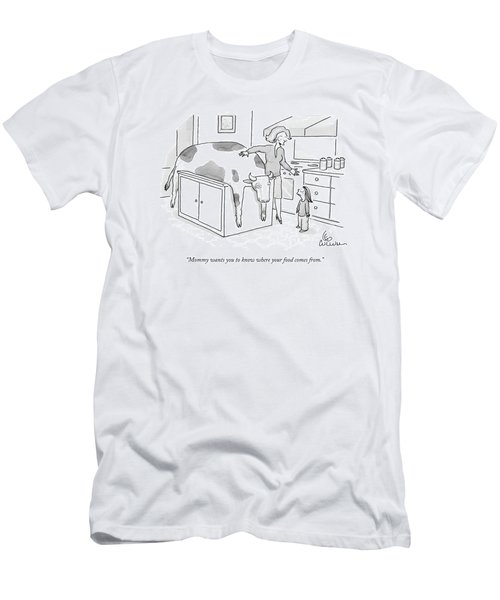 Mommy Wants You To Know Where Your Food Comes Men's T-Shirt (Athletic Fit)