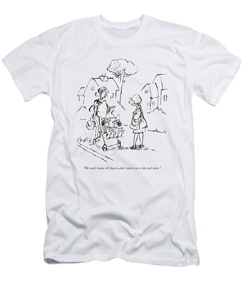 We Won't Know Till They're Older Which One Men's T-Shirt (Athletic Fit)