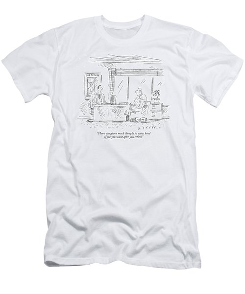 Have You Given Much Thought To What Kind Of Job Men's T-Shirt (Athletic Fit)