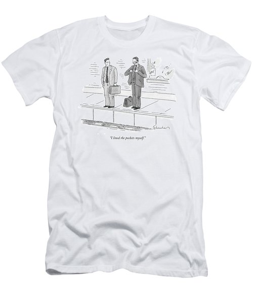 I Lined The Pockets Myself Men's T-Shirt (Athletic Fit)