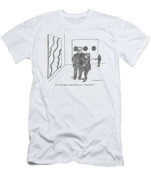 It's Meaningless Men's T-Shirt (Athletic Fit)