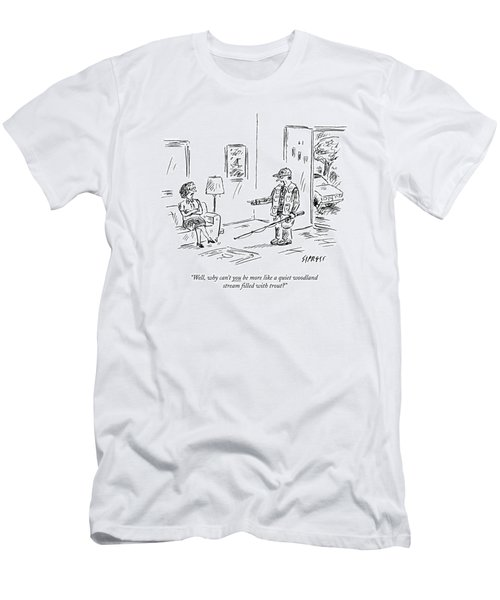 Well, Why Can't You Be More Like A Quiet Woodland Men's T-Shirt (Athletic Fit)