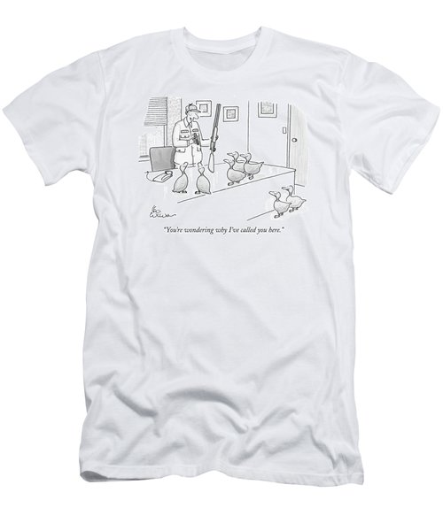 You're Wondering Why I've Called You Here Men's T-Shirt (Athletic Fit)