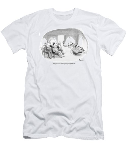 Harry Insisted On Doing Everything Himself Men's T-Shirt (Athletic Fit)