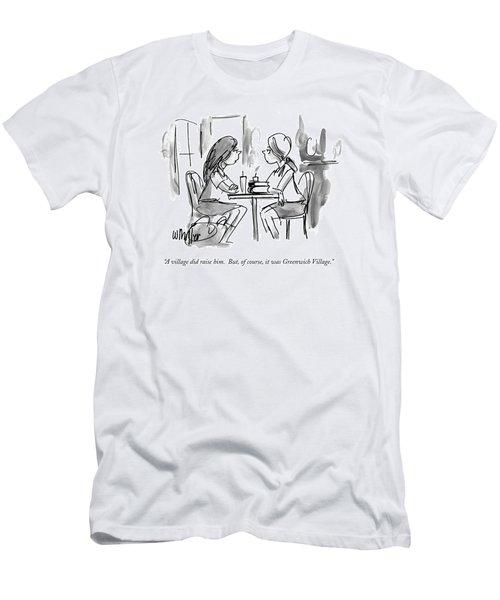 A Village Did Raise Him.  But Men's T-Shirt (Athletic Fit)