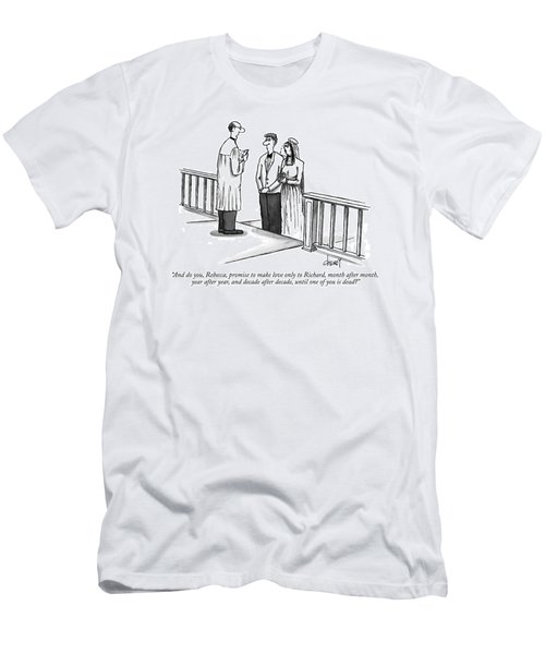And Do You, Rebecca, Promise To Make Love Only Men's T-Shirt (Athletic Fit)