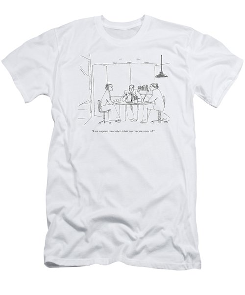 Can Anyone Remember What Our Core Business Is? Men's T-Shirt (Athletic Fit)