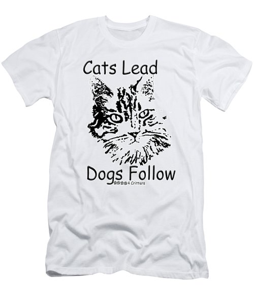 Cats Lead Dogs Follow Men's T-Shirt (Athletic Fit)