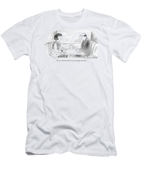Do We Still Have Paris? Just Thought I'd Check Men's T-Shirt (Athletic Fit)