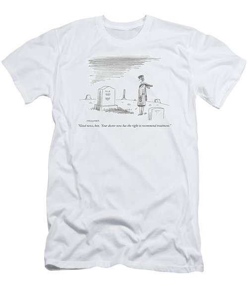 Good News, Hon.  Your Doctor Now Has The Right Men's T-Shirt (Athletic Fit)