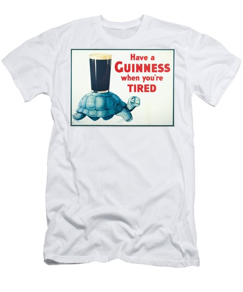 Have A Guinness When You're Tired Men's T-Shirt (Athletic Fit)