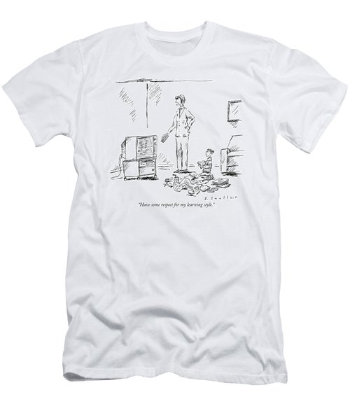 Have Some Respect For My Learning Style Men's T-Shirt (Athletic Fit)