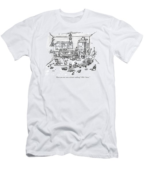 Have You Ever Seen A Dream Walking?  Well Men's T-Shirt (Athletic Fit)