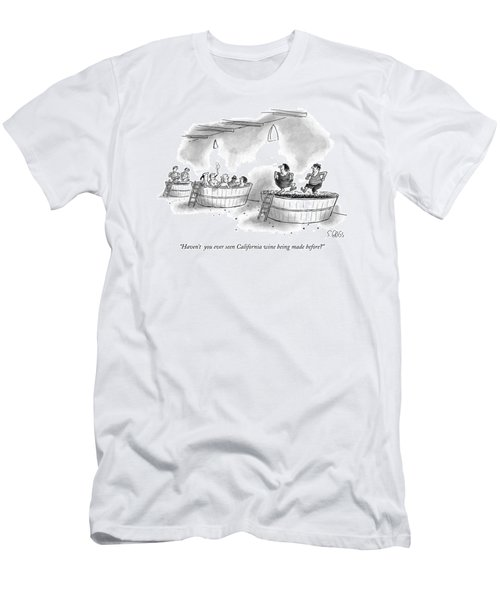 Haven't  You Ever Seen California Wine Being Made Men's T-Shirt (Athletic Fit)