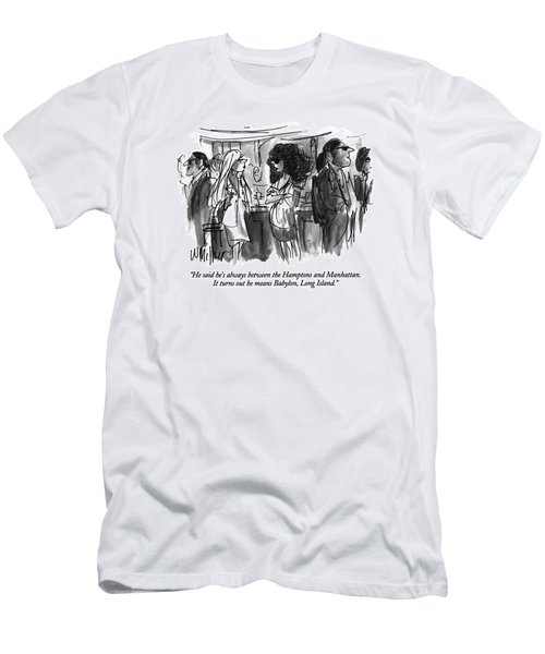 He Said He's Always Between The Hamptons Men's T-Shirt (Athletic Fit)
