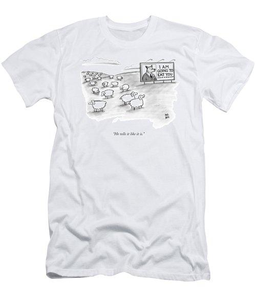 He Tells It Like It Is Men's T-Shirt (Athletic Fit)
