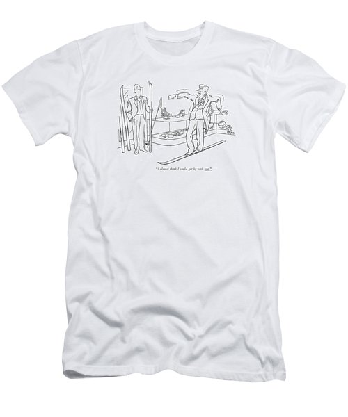 I Almost Think I Could Get By With One Men's T-Shirt (Athletic Fit)