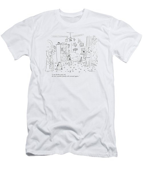 I Can Hardly Wait Till The Nice Weather Finally Men's T-Shirt (Athletic Fit)