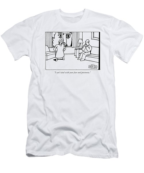 I Can't Deal With Your Fear And Paranoia Men's T-Shirt (Athletic Fit)