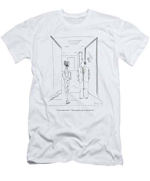 I Don't Have Lunch. I Have People Who Do That Men's T-Shirt (Athletic Fit)