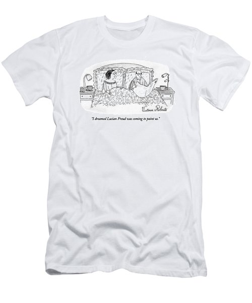 I Dreamed Lucian Freud Was Coming To Paint Us Men's T-Shirt (Athletic Fit)