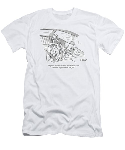 I Hope You Realize That I'm The One Who Men's T-Shirt (Athletic Fit)