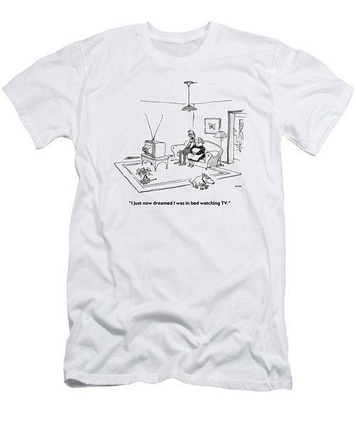 I Just Now Dreamed I Was In Bed Watching Tv Men's T-Shirt (Athletic Fit)