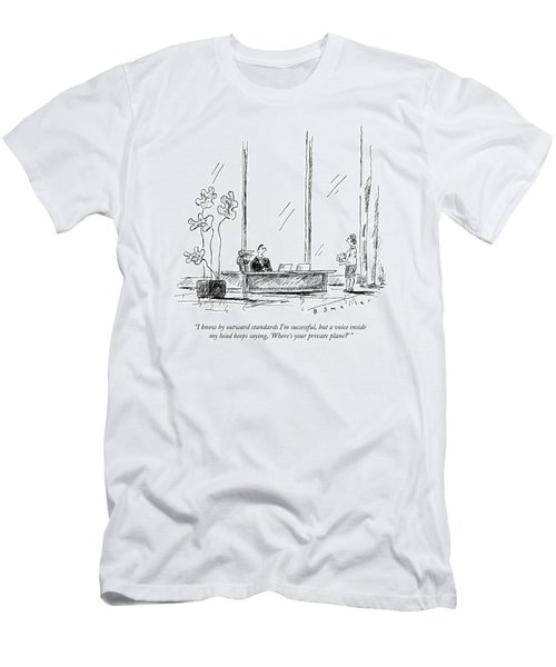I Know By Outward Standards I'm Successful Men's T-Shirt (Athletic Fit)