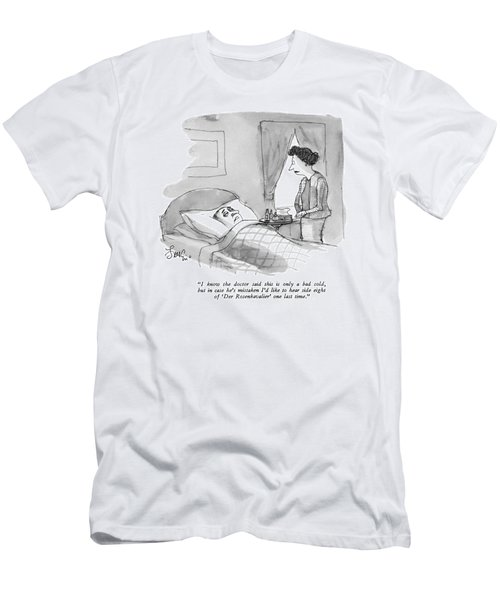 I Know The Doctor Said This Is Only A Bad Cold Men's T-Shirt (Athletic Fit)