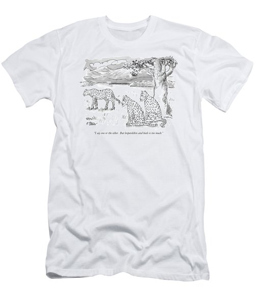 I Say One Or The Other.  But Leopardskin Men's T-Shirt (Athletic Fit)