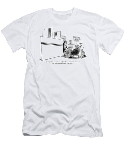 I Was Grinding Out Barnyards And Farmhouses Men's T-Shirt (Athletic Fit)
