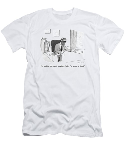 If Nothing Else Needs Welding Men's T-Shirt (Athletic Fit)